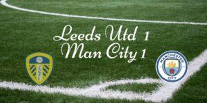 Leeds United welcomed Man City to Elland rOAD