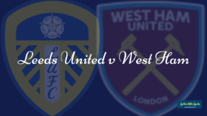 Leeds v West Ham